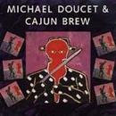 Michael Doucet And Cajun ... album cover
