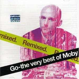 Go: The Very Best Of Moby (Remixed) album cover