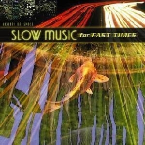Slow Music For Fast Times album cover
