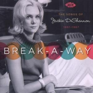 Break-A-Way: The Songs Of Jackie Deshannon 1961-1967 album cover