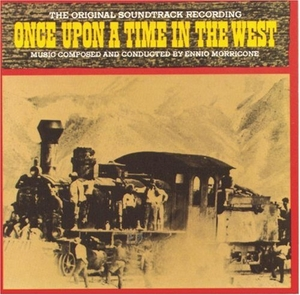 Once Upon A Time In The West: The Original Soundtrack Recording album cover