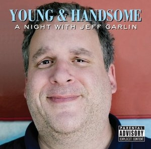 Young And Handsome: A Night With Jeff Garlin album cover