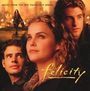 Felicity: Music From The Hit Television Series album cover