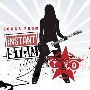 Instant Star 2 (Songs From) album cover