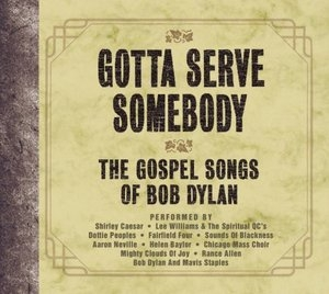 Gotta Serve Somebody: The Gospel Songs Of Bob Dylan album cover