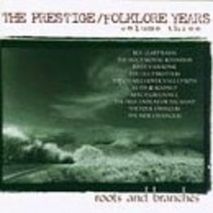 The Prestige-Folklore Years Vol.3: Roots And Branches album cover
