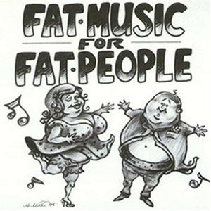 Fat Music, Vol.1: Fat Music For Fat People album cover
