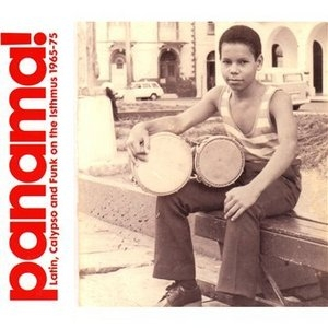 Panama!: Latin, Calypso And Funk On The Isthmus 1965-75 album cover