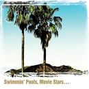 Swimmin' Pools, Movie Sta... album cover