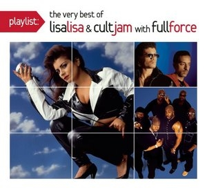 Playlist: The Very Best Of Lisa Lisa & Cult Jam With Full Force album cover