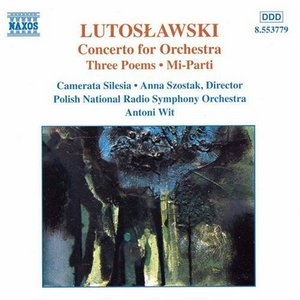 Lutoslawski: Concerto For Orchestra, Three Poems, Mi-Parti album cover