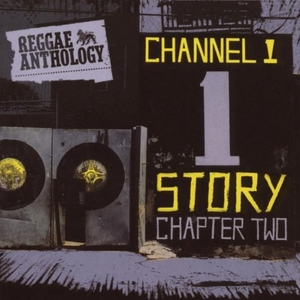 Channel One Story: Chapter Two (Reggae Anthology) album cover