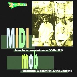 MIDI Mob (Harbor Sessions '08-'09) album cover