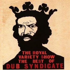 Royal Variety Show: The Best Of Dub Syndicate album cover