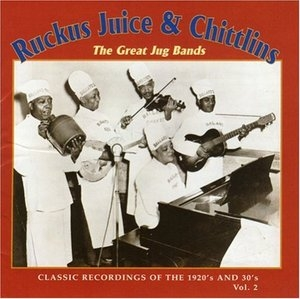 Ruckus Juice And Chittlin's Vol.2-The Great Jug Bands album cover