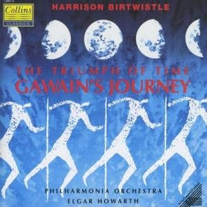 Birtwistle: The Triumph Of Time Gawain's Journey album cover
