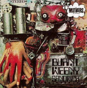 Burnt Weeny Sandwich album cover