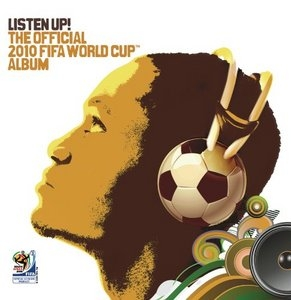Listen Up! The Official 2010 FIFA World Cup Album album cover