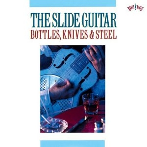The Slide Guitar-Bottles Knives And Steel album cover