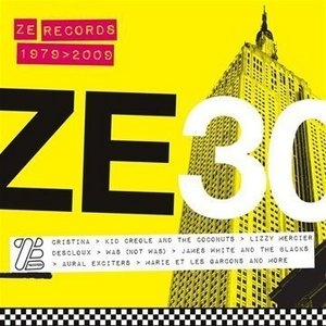ZE 30: ZE Records Story 1979-2009 album cover