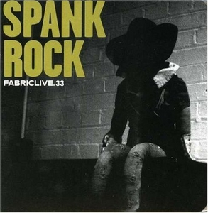 Fabriclive.33: Spank Rock album cover