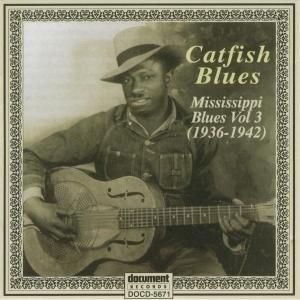 Catfish Blues-Mississippi Blues Vol.3 (1936-1942) album cover