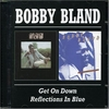 Get On Down With Bobby Bland~ Reflections In Blue album cover