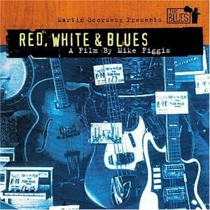 Martin Scorsese Presents The Blues: Red, White & Blues album cover