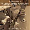 Bill Monroe Centennial Ce... album cover