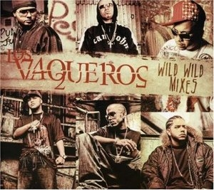 Los Vaqueros: The Wild Wild Mixes album cover