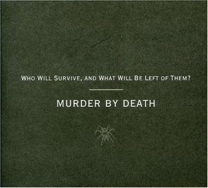 Who Will Survive, And What Will Be Left Of Them album cover
