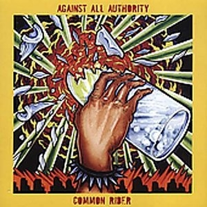 Against All Authority~ Common Rider album cover