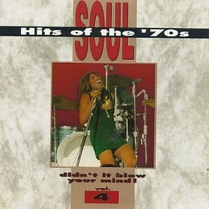 Soul Hits Of The 70s: Didn't It Blow Your Mind! Vol.4 album cover