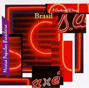 Brasil A Century Of Song, Vol.4: Música Popular Brasileira album cover