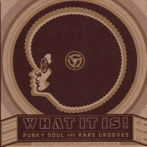 What It Is! Funky Soul And Rare Grooves (1967-1977) album cover