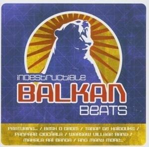Indestructible Balkan Beats album cover