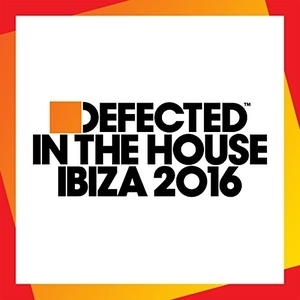 Defected In The House Ibiza 2016 album cover