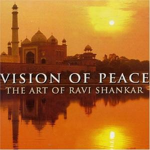 Vision Of Peace: The Art Of Ravi Shankar album cover