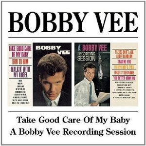 Take Good Care Of My Baby + A Bobby Vee Recording Session album cover