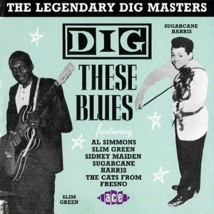 Dig These Blues: The Legendary Dig Masters album cover
