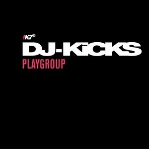 DJ-Kicks: Playgroup album cover