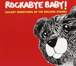 Rockabye Baby! Lullaby Renditions Of The Rolling Stones album cover
