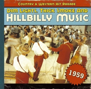Dim Lights, Thick Smoke & Hillbilly Music: Country & Western Hit Parade 1959 album cover
