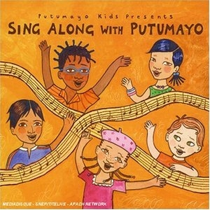 Putumayo Kids Presents: Sing Along With Putomayo album cover