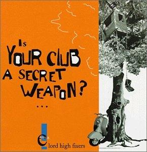 Is Your Club A Secret Weapon? album cover