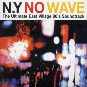 N.Y. No Wave (The Ultimate East Village 80's Soundtrack) album cover
