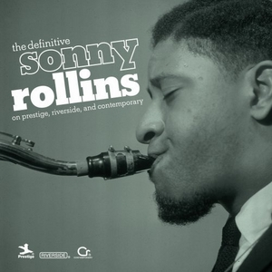 The Definitive Sonny Rollins On Prestige, Riverside, And Contemporary album cover