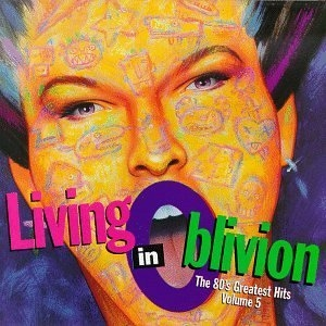 Living In Oblivion: The 80's Greatest Hits Vol.3 album cover