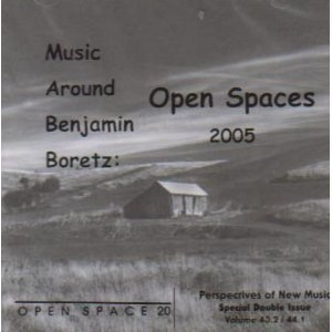 Open Spaces 2005: Music Around Benjamin Boretz album cover