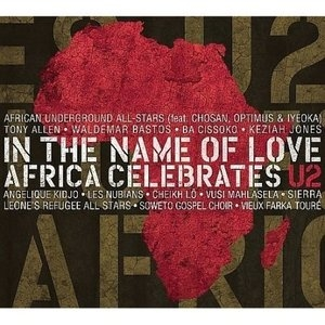 In The Name Of Love: Africa Celebrates U2 album cover